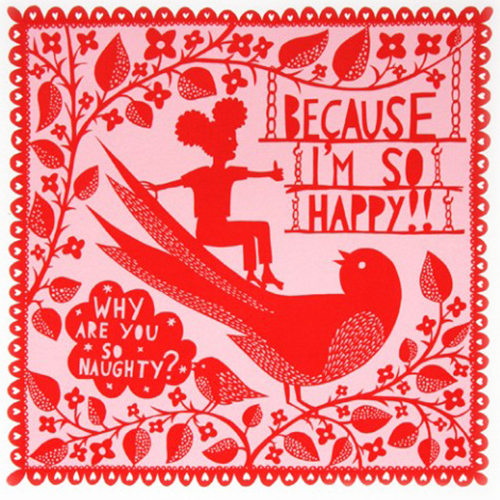 Because I'm so happy. Silkscreen Image size 38cm x 38cm Paper size 58cm x 58cm
